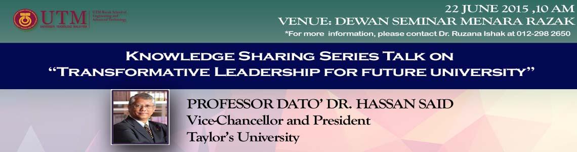 "Knowledge Sharing Series Talk on  ""Transformative Leadership for future university"""