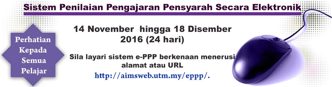 SISTEM PENILAIAN PENGAJARAN PENSYARAH SECARA ELEKTRONIK (e-PPP) Semester I Sesi 2016/ 2017